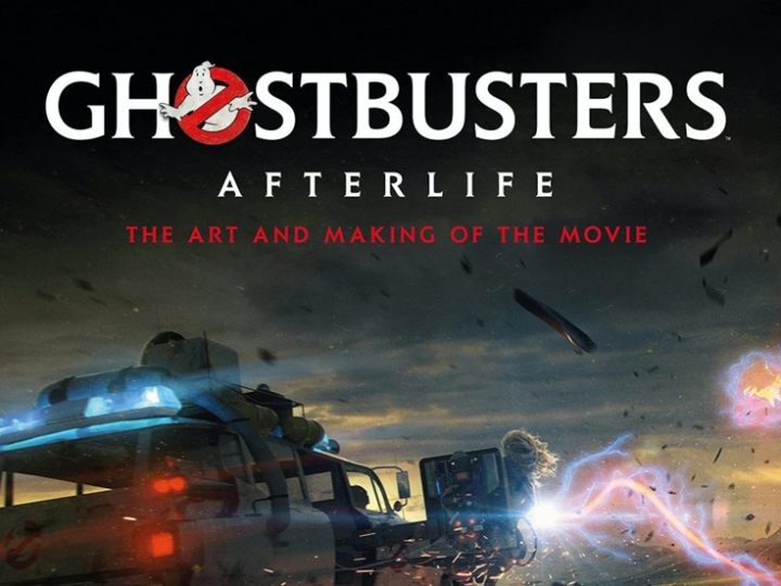 """In arrivo """"Ghostbusters: Afterlife: The Art and Making of the Movie""""!"""